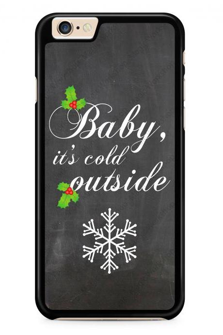 Baby its cold outside, Snowflake Case for iPhone 4 4s 5 5s 5c 6 6 Plus 6s 6s Plus, Samsung Galaxy S3 S4 S5 S6 S6 Edge S7 S7 Edge LG G3, LG G4, HTC One M8, HTC One M9, Sony Xperia Z3